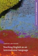McKay, Sandra Lee - Teaching English as an International Language: Rethinking Goals and Approaches (Oxford Handbooks for Language Teachers) - 9780194373647 - V9780194373647
