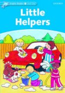Rose, Mary - Dolphin Readers: Level 1: 275-Word Vocabulary Little Helpers - 9780194400831 - V9780194400831