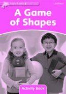 Brooke, Rebecca - Dolphin Readers: Starter Level: 175-Word Vocabulary A Game of Shapes Activity Book - 9780194401425 - V9780194401425