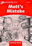 Collectif - Dolphin Readers: Level 2: 425-Word Vocabulary Matt's Mistake Activity Book - 9780194401579 - V9780194401579