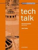 Sydes, John - Tech Talk: Workbook Pre-intermediate level (French Edition) - 9780194574600 - V9780194574600