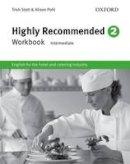 Stott, Trish (York Associates); Pohl, Alison - Highly Recommended 2: Workbook - 9780194577519 - V9780194577519