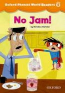 - Oxford Phonics World Readers: Level 2: No Jam! - 9780194589079 - V9780194589079