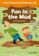 - Oxford Phonics World Readers: Level 2: Fun in the Mud - 9780194589086 - V9780194589086