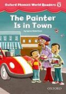NA - Oxford Phonics World Readers: Level 5: The Painter is in Town - 9780194589161 - V9780194589161