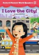 NA - Oxford Phonics World Readers: Level 5: I Love the City! - 9780194589178 - V9780194589178