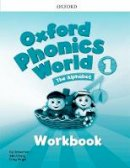 NA - Oxford Phonics World: 1: Workbook - 9780194596220 - V9780194596220