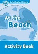 Geatches Hazel - Oxford Read and Discover: Level 1: At the Beach Activity Book - 9780194646499 - V9780194646499