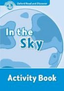 NA - Oxford Read and Discover: Level 1: In the Sky Activity Book - 9780194646512 - V9780194646512