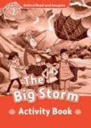 Shipton, Paul - Oxford Read and Imagine: Level 2:: The Big Storm activity book - 9780194722742 - V9780194722742