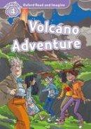 Shipton, Paul - Oxford Read & Imagine: Level 4: Volcano Adventure - 9780194723602 - V9780194723602