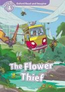 Shipton, Paul - Oxford Read and Imagine: Level 4: The Flower Thief - 9780194736985 - V9780194736985