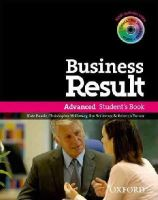 Baade, Kate, Holloway, Christopher, Scrivener, Jim, Turner, Rebecca - Business Result: Advanced: Student's Book with DVD-ROM and Interactive or Online Workbook - 9780194739412 - V9780194739412