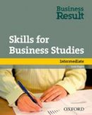Rogers, Louis - Skills for Business Studies: Intermediate: Business Result - 9780194739474 - V9780194739474