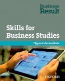 Rogers, Louis - Skills for Business Studies: Upper-intermediate - 9780194739481 - V9780194739481