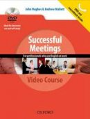 Hughes, John; Mallett, Andy - Successful Meetings: DVD and Student's Book Pack - 9780194768399 - V9780194768399