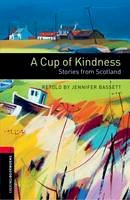 - Oxford Bookworms Library: Stage 3: A Cup of Kindness: Stories from Scotland - 9780194791403 - V9780194791403