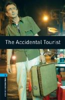Tyler, Anne - Oxford Bookworms Library: The Accidental Tourist: Level 5: 1,800 Word Vocabulary (Oxford Bookworms Library: Human Interest) - 9780194792158 - V9780194792158