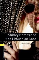 Bassett, Jennifer - Shirley Homes and The Lithuanian Case (Oxford Bookworms Library: Crime & Mystery) - 9780194793698 - V9780194793698