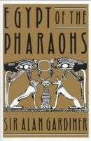 Gardiner, Alan H. - Egypt of the Pharaohs: An Introduction (Galaxy Books) - 9780195002676 - KEX0275874