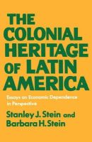 Stanley J. Stein, Barbara H. Stein - The Colonial Heritage of Latin America - 9780195012927 - KEX0256579