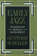 Schuller, Gunther - Early Jazz - 9780195040432 - V9780195040432