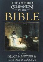 Bruce Metzger and Michael Coogan (eds.) - The Oxford Companion to the Bible (Oxford Companions) - 9780195046458 - V9780195046458