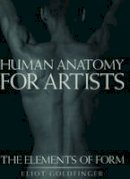 Eliot Goldfinger - Human Anatomy for Artists: The Elements of Form - 9780195052060 - V9780195052060