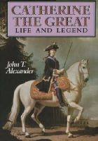 Alexander, John T. - Catherine the Great - 9780195061628 - KCD0012602