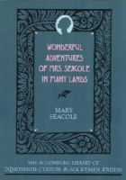 Seacole, Mary - Wonderful Adventures of Mrs. Seacole in Many Lands (The Schomburg Library of Nineteenth-Century Black Women Writers) - 9780195066722 - V9780195066722