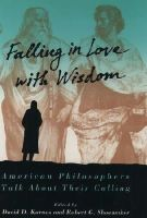 Karnos, David D., Shoemaker, Robert G. - Falling in Love with Wisdom: American Philosophers Talk About Their Calling - 9780195089172 - KTK0093827