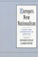 Caplan, Richard, Feffer, John - Europe's New Nationalism: States and Minorities in Conflict - 9780195091496 - KMR0000846