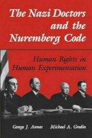 Annas, George Ed. - The Nazi Doctors and the Nuremberg Code - 9780195101065 - V9780195101065