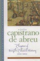 Capistrano de Abreu - Chapters of Brazil's Colonial History, 1500-1800 - 9780195103021 - V9780195103021