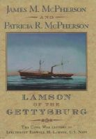 Edited by James McPherson, Patricia R. McPherson - Lamson of the Gettysburg: The Civil War Letters of Lieutenant Roswell H. Lamson, U.S. Navy - 9780195116984 - KRS0002788