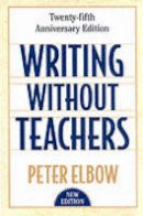 Elbow, Peter - Writing without Teachers - 9780195120165 - V9780195120165