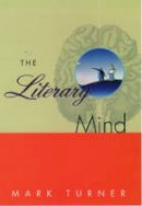 Turner, Mark - The Literary Mind - 9780195126679 - V9780195126679