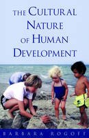 Barbara Rogoff - The Cultural Nature of Human Development - 9780195131338 - V9780195131338
