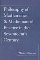 Mancosu, Paolo - Philosophy of Mathematics and Mathematical Practice in the Seventeenth Century - 9780195132441 - V9780195132441