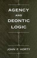 Horty, John F. - Agency and Deontic Logic - 9780195134612 - V9780195134612