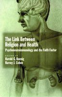 Koenig, Harold G.; Cohen, Harvey Jay - The Link Between Religion and Health - 9780195143607 - V9780195143607