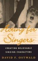 Ostwald, David F. - Acting for Singers - 9780195145403 - V9780195145403