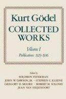 Godel, Kurt - Collected Works: Volume I: Publications 1929-1936 (Collected Works (Oxford)) - 9780195147209 - V9780195147209