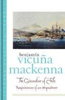 MacKenna, Benjamin Vicuna - The Girondins of Chile: Reminiscences of an Eyewitness (Library of Latin America) - 9780195151817 - KIN0006235