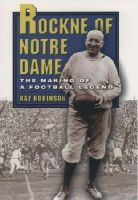 Robinson, Ray - Rockne of Notre Dame: The Making of a Football Legend - 9780195157925 - KEX0212183