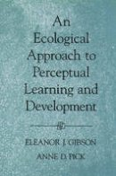 Gibson, Eleanor J.; Pick, Anne D. - An Ecological Approach to Perceptual Learning and Development - 9780195165494 - V9780195165494