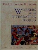 World Bank - World Development Report: 1995: Workers in an Integrating World - 9780195211023 - KEX0209226