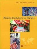 World Bank - +++: +++: World Development Report 2002: Building Institutions for Markets - 9780195216066 - KAG0000046