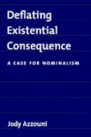 Azzouni, Jody - Deflating Existential Consequence - 9780195308679 - V9780195308679
