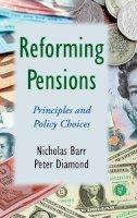 Barr, Nicholas; Diamond, Peter - Reforming Pensions - 9780195311303 - V9780195311303